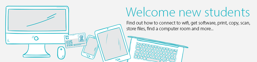 Welcome new students - find out how to connect to wifi, get software, print, copy, scan, find a computer room and more